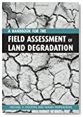 A Handbook for the Field Assessment of Land Degradation