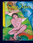 Franz Marc: Masterpieces in Colour