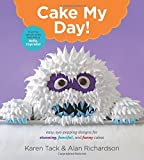 Cake My Day!: Easy, Eye-Popping Designs for Stunning, Fanciful, and Funny Cakes Paperback March 24, 2015