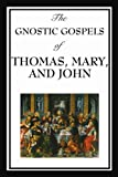 The Gnostic Gospels of Thomas, Mary, and John, Thomas and Mary, 1604597186