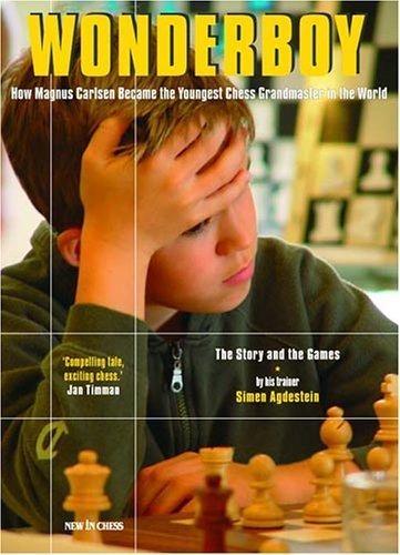 Wonderboy Magnus Carlsen: How Magnus Carlsen Became the Youngest Grandmaster in the World by Simen Agdestein (2004-10-01)