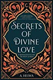 Secrets of Divine Love: A Spiritual Journey into