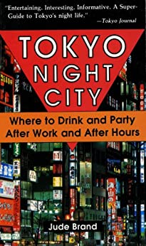 Tokyo Night City Where to Drink & Party by [Brand,Judith]