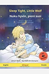 Sleep Tight, Little Wolf – Nuku hyvin, pieni susi (English – Finnish): Bilingual children's book with mp3 audiobook for download, age 2-4 and up Paperback