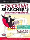 The Extreme Searcher's Internet Handbook, Randolph Hock, 0910965684