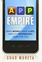 App Empire: Make Money, Have a Life, and Let Technology Work for You