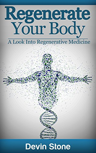 Regenerate Your Body: A Look Into Regenerative Medicine
