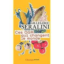CES OGM QUI CHANGENT LE MONDE N.E.