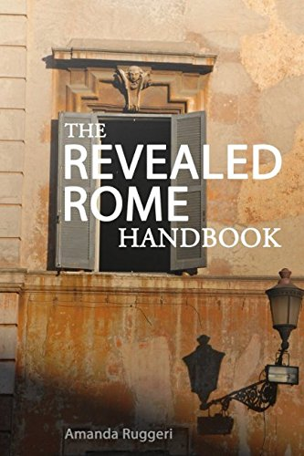 The Revealed Rome Handbook: Updated, Expanded, and New for 2017-18