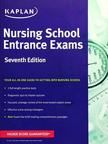 Nursing School Entrance Exams: General Review for the TEAS, HESI, PAX-RN, Kaplan, and PSB-RN Exams (Kaplan Test Prep) (Best Care Lpn Entrance Exam)