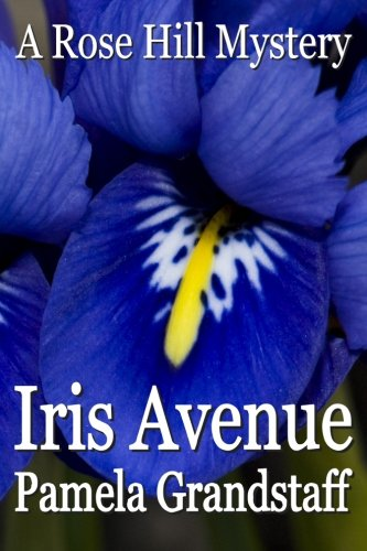 Iris Circle (Iris Avenue: Rose Hill Mystery Series)
