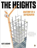 img - for The Heights: Anatomy of a Skyscraper book / textbook / text book