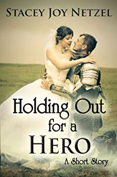 Holding Out For a Hero (A Short Story) by [Netzel, Stacey Joy]