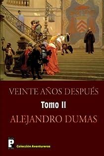 Veinte anos despues : Continuacion de Los tres mosqueteros: Volume 2 par Dumas