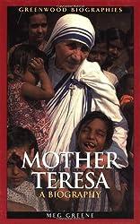 Mother Teresa: A Biography (Greenwood Biographies)