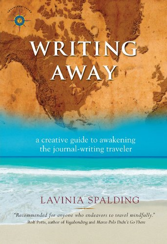 Writing Away: A Creative Guide to Awakening the Journal-Writing Traveler (Travelers' Tales) [Lavinia Spalding] (Tapa Blanda)