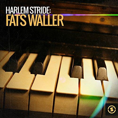 Harlem Stride: Fats Waller