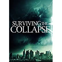 Surviving the Collapse: A Tale Of Survival In A Powerless World- Book 1