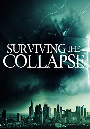Surviving the Collapse: A Tale Of Survival In A Powerless World- Book 1 by [Hunt, James]