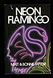 Neon Flamingo, Matt Taylor and Bonnie Taylor, 0396091709