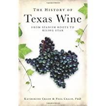 The History of Texas Wine:: From Spanish Roots to Rising Star (American Palate)
