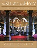 img - for The Shape of the Holy: Early Islamic Jerusalem book / textbook / text book