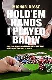 Hold'em Hands I Played Badly, Michael Hesse, 1580422985