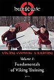 Hurstwic Viking Combat Training Volume 1: Fundamentals of Viking Training