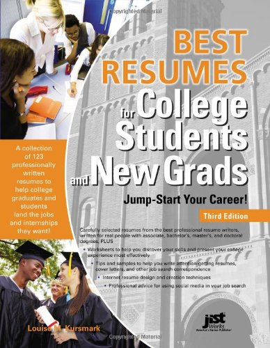 Best Resumes for College Students and New Grads: Jump-Start Your Career!, 3rd Ed (Best Resumes for College Students & New Grads)