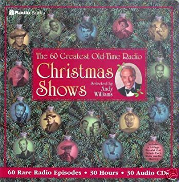 the 60 greatest old time radio christmas shows selected by andy williams - Old Time Radio Christmas