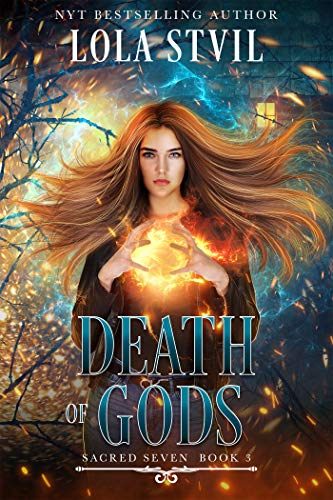 Death Of Gods (Sacred Seven Series, Book 3)