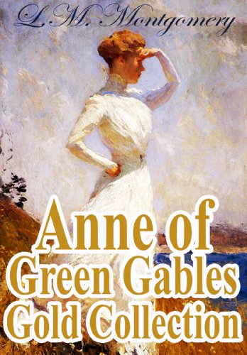 Anne of Green Gables Gold Collection: All books from L.M. Montgomery and more (including Anne of Green Gables, Anne of Avonlea and an Extra Special Fan Section) (English Edition)