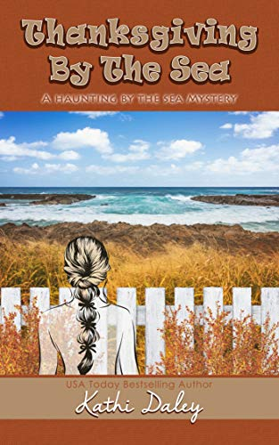 Thanksgiving by the Sea (Haunting by the Sea Book 5) by [Daley, Kathi]