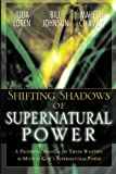Shifting Shadows of Supernatural Power, Julia C. Loren, 0768423694