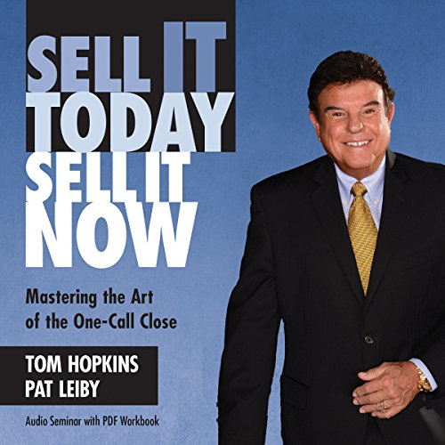 Sell It Today, Sell It Now: Mastering the Art of the One-Call Close by Made for Success, Inc. and Blackstone Audio, Inc.