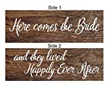 Here Comes The Bride/and They Lived Happily Ever After Rustic Wood Sign 6×18 Two Sided