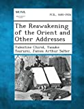 The Reawakening of the Orient and Other Addresses, Valentine Chirol and Yusuke Tsurumi, 1287341705