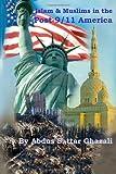 Islam and Muslims in the Post-9/11 America, Abdus Ghazali, 0615632629