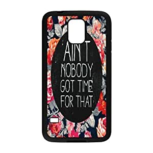Ain't Nobody Got Time For That DIY Case for SamSung Galaxy S5 I9600, Custom Ain't Nobody Got Time For That Case