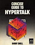Concise Guide to Hypertalk, Shell, Barry, 0943518849