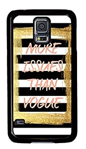 Inspirational Quote More Issues Than Vogue Theme Samsung Galaxy S5 I9600 Case