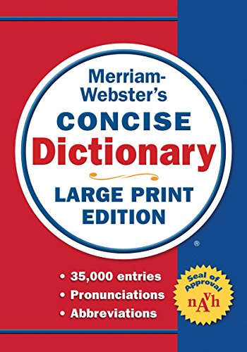 Merriam-Webster's Concise Dictionary, Large Print Edition, Newest Edition (English Type Senior)