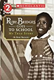 Ruby Bridges Goes to School: My True Story (Scholastic Reader, Level 2)