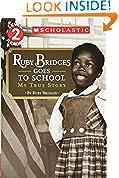 #7: Ruby Bridges Goes to School: My True Story (Scholastic Reader, Level 2)