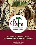 The Palm Restaurant Cookbook, Brigit Legere Binns, 0762415835