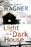 Front cover for the book Light in a Dark House by Jan Costin Wagner