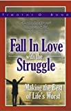 Fall in Love with the Struggle, Timothy O. Bond, 0982208715