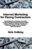Internet Marketing for Paving Contractors, Nick Holliday, 145647572X