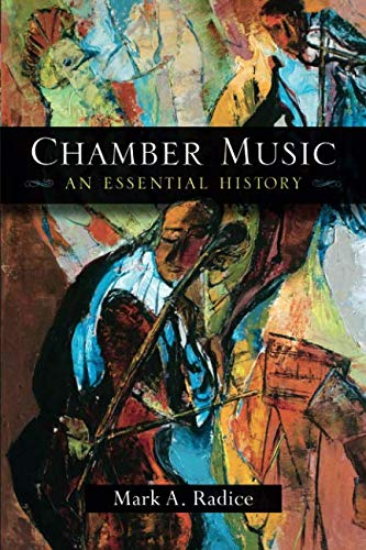 Chamber Music: An Essential History