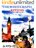 The Whitechapel Kittehs